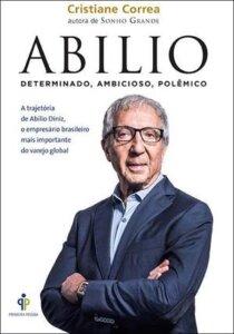 'Abilio - Determinado, Ambicioso, Polêmico',  de Cristiane Correa / Divulgação