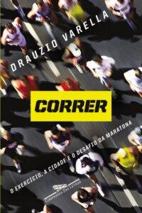 'Correr - O exercício, a cidade e o desafio da maratona', de Drauzio Varella / Divulgação