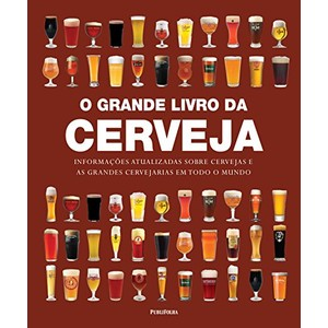 'O Grande Livro da Cerveja', de Tim Hampson / Divulgação