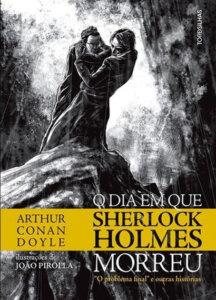 'O dia em que Sherlock Holmes morreu', de Arthur Conan Doyle / Divulgação