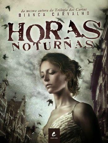 'Horas Noturnas', de Bianca Carvalho, será lançado na Bienal do Livro 2015