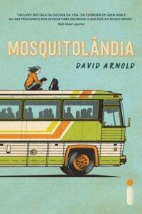 'Mosquitolândia', de David Arnold / Divulgação