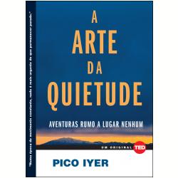 'A Arte da Quietude', de Pico Iyer / Divulgação