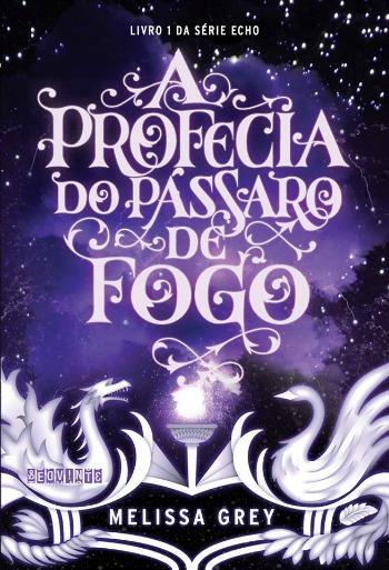 Capa de 'A Profecia do Pássaro de Fogo'/Foto: Divulgação/Seguinte