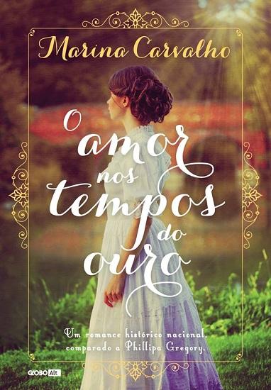Capa de 'O Amor nos Tempos do Ouro', de Marina Carvalho/Foto: divulgação