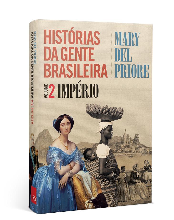 'Histórias da Gente Brasileira - Vol. 2 - Império', de Mary Del Priore