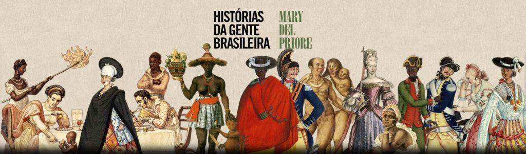 """'Histórias da Gente Brasileira"""", de Mary Del Priore / Divulgação"""