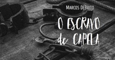 O Escravo de Capela, de Marcos DeBrito | Resenha