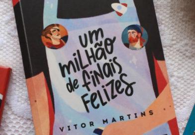 Um Milhão de Finais Felizes, de Vitor Martins | Resenha