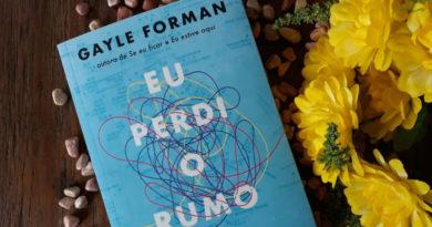 Eu Perdi o Rumo, de Gayle Forman | Resenha