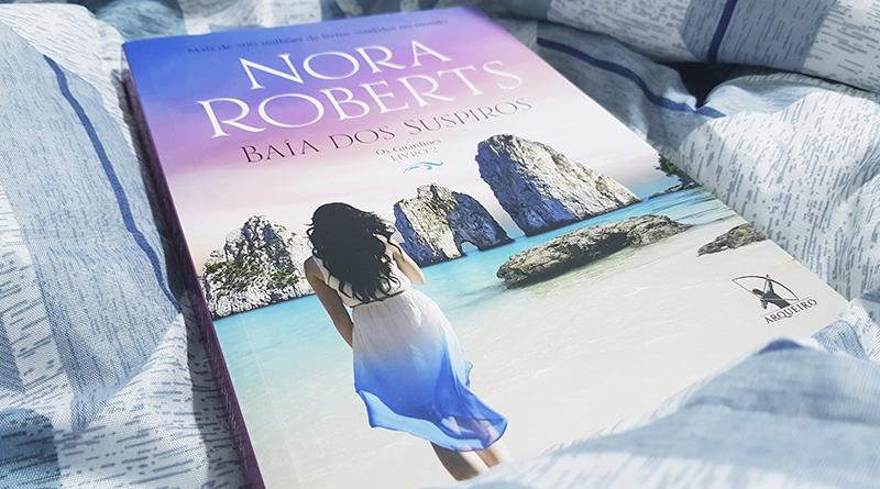 Baía dos Suspiros, de Nora Roberts   Resenha
